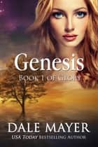 Genesis - Book 1 of the Glory Series ebook by