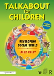 Talkabout for Children 2 (second edition) - Developing Social Skills ebook by Alex Kelly