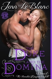 The Duke and The Domina : Illustrated - Warrick : The Ruination of Grayson Danforth ebook by Jenn LeBlanc