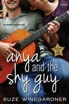 Anya and the Shy Guy ebook by Suze Winegardner
