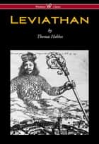 Leviathan (Wisehouse Classics - The Original Authoritative Edition) ebook by Thomas Hobbes, Sam Vaseghi