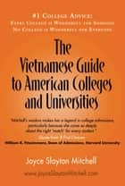 Vietnamese Guide to American Colleges and Universities ebook by Joyce Slayton Mitchell