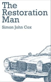 The Restoration Man & The Pélissier Scroll ebook by Simon John Cox