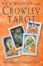 Keywords for the Crowley Tarot ebook by Hajo Banzhaf,Brigitte Theler