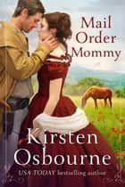 Mail Order Mommy - Brides of Beckham, #30 e-bog by Kirsten Osbourne