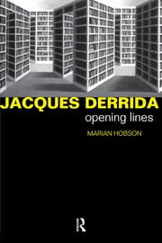 Jacques Derrida - Opening Lines ebook by Dr Marian Hobson,Marian Hobson