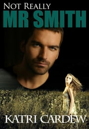 Not Really Mr. Smith ebook by Katri Cardew