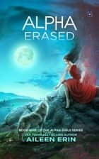 Alpha Erased ebook by