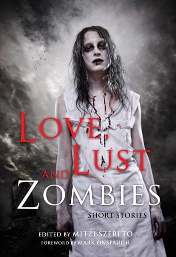 Love, Lust, and Zombies - Short Stories ebook by