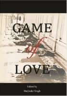 Game of Love ebook by Akaal Publishers