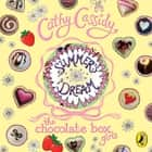 Chocolate Box Girls: Summer's Dream audiobook by Cathy Cassidy