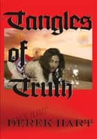 Tangles of Truth ebook by Derek Hart