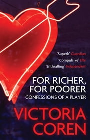 For Richer, For Poorer - A Love Affair with Poker ebook by Victoria Coren