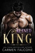 Ruined King ebook by Carmen Falcone