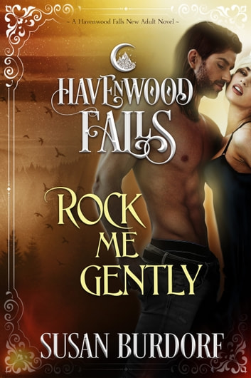 Rock Me Gently - A Havenwood Falls Novel ebook by Susan Burdorf