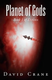 Planet of Gods: Book 1 of Enigma ebook by David Crane