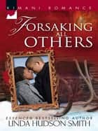 Forsaking All Others ebook by Linda Hudson-Smith