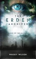 The Erden Archives - Music of the Masters ebook by Whisky Wilson