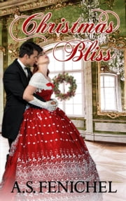 Christmas Bliss ebook by A.S. Fenichel