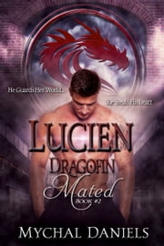 Lucien - Dragofin Mated, Book #2 ebook by Mychal Daniels