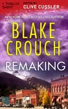 Remaking ebook by Blake Crouch