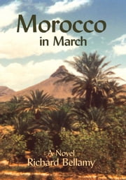 Morocco in March ebook by Richard Bellamy