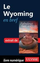 Le Wyoming en bref ebook by Collectif Ulysse, Collectif