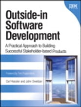 Outside-in Software Development - A Practical Approach to Building Successful Stakeholder-based Products ebook by Carl Kessler,John Sweitzer