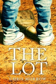 The Lot ebook by Chris Morrow