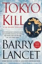Tokyo Kill - A Thriller ebooks by Barry Lancet