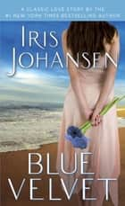 Blue Velvet - A Classic Love Story ebook by Iris Johansen