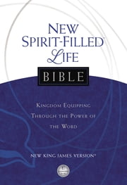 New Spirit-Filled Life Bible - Kingdom Equipping Through the Power of the Word ebook by Jack Hayford