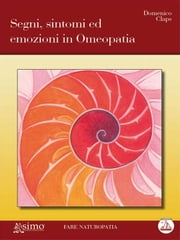 Segni, sintomi ed emozioni in omeopatia ebook by Kobo.Web.Store.Products.Fields.ContributorFieldViewModel