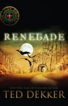 Renegade ebook by Ted Dekker
