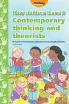 How Children Learn - Book 3 - Contemporary Thinking and Theorists ebook by Linda Pound