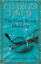 The Fleet Street Murders ebook by Charles Finch