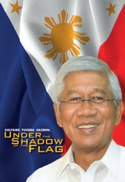 Voltaire Tuvera Gazmin: Under the Shadow of the Flag ebook by Jose Rafael S. Hernandez