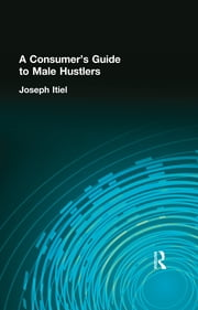 A Consumer's Guide to Male Hustlers ebook by Joseph Itiel