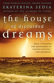The House of Discarded Dreams ebook by Ekaterina Sedia