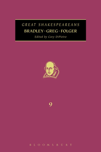Bradley, Greg, Folger - Great Shakespeareans: Volume IX ebook by Cary DiPietro