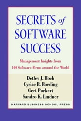 Secrets of Software Success: Management Insights from 100 Software Firms Around the World ebook by Hoch, Detlev J.