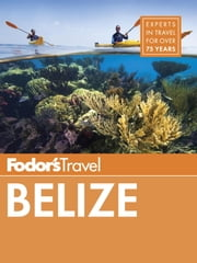 Fodor's Belize - with a Side Trip to Guatemala ebook by Fodor's