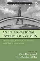 An International Psychology of Men ebook by Chris Blazina,David S. Shen-Miller