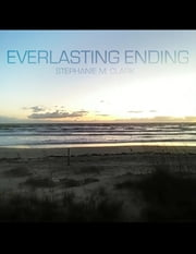 Everlasting Ending ebook by Stephanie M. Clark