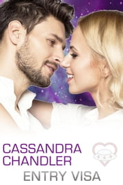 Entry Visa - The Department of Homeworld Security, #5 ebook by Cassandra Chandler