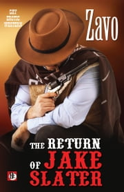 The Return of Jake Slater ebook by Zavo