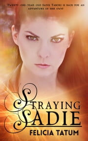 Straying Sadie ebook by Felicia Tatum