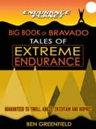 Tales of Extreme Endurance: Endurance Planet's Big Book of Bravado ebook by