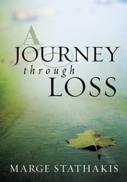 A Journey through Loss (eBook) ebook by Marge Stathakis