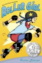 Roller Girl ebook by Victoria Jamieson